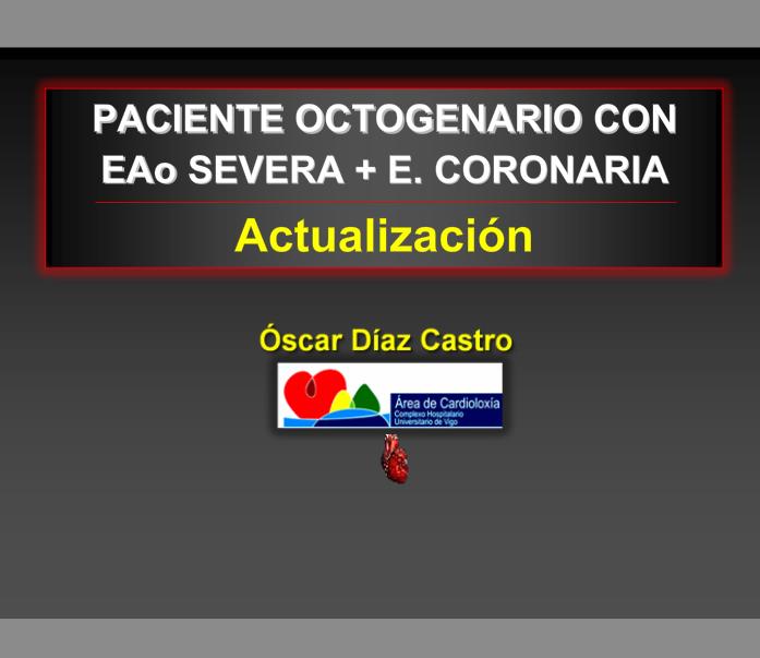 Paciente octogenario con estenosis aórtica severa y..